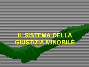 IL SISTEMA DELLA GIUSTIZIA MINORILE Progetto OUTin OUT