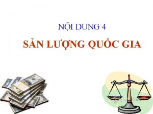 NI DUNG 4 SN LNG QUC GIA 1