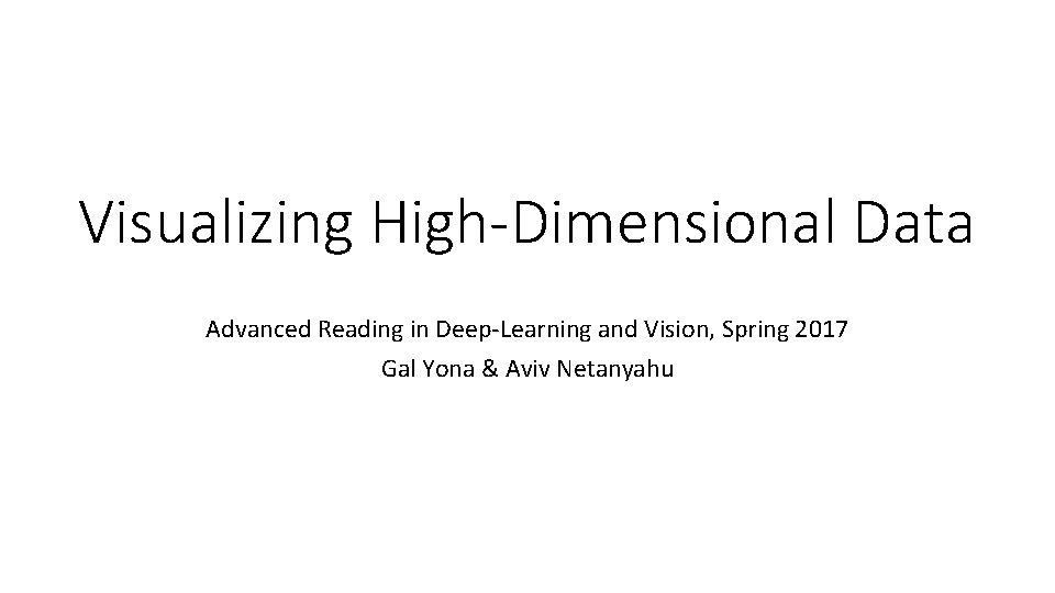 Visualizing HighDimensional Data Advanced Reading in DeepLearning and