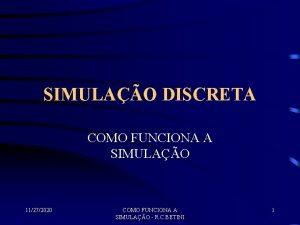 SIMULAO DISCRETA COMO FUNCIONA A SIMULAO 11272020 COMO