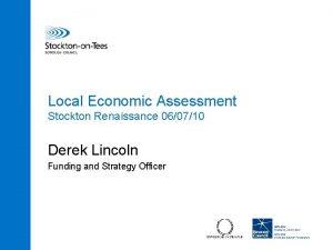 Local Economic Assessment Stockton Renaissance 060710 Derek Lincoln
