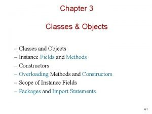 Chapter 3 Classes Objects Classes and Objects Instance