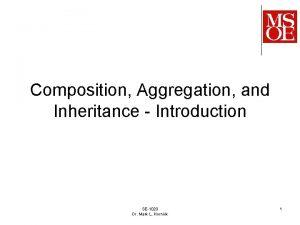 Composition Aggregation and Inheritance Introduction SE1020 Dr Mark