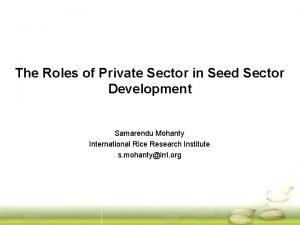 The Roles of Private Sector in Seed Sector