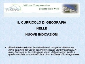IL CURRICOLO DI GEOGRAFIA NELLE NUOVE INDICAZIONI Finalit