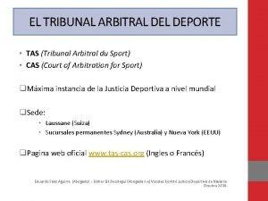 EL TRIBUNAL ARBITRAL DEPORTE TAS Tribunal Arbitral du