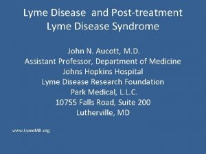 Lyme Disease and Posttreatment Lyme Disease Syndrome John