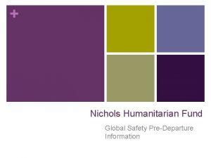 Nichols Humanitarian Fund Global Safety PreDeparture Information 615