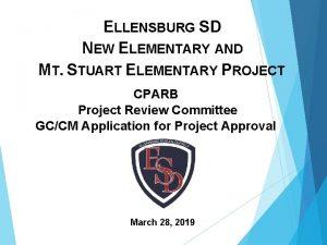 ELLENSBURG SD NEW ELEMENTARY AND MT STUART ELEMENTARY