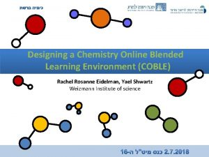 Designing a Chemistry Online Blended Learning Environment COBLE