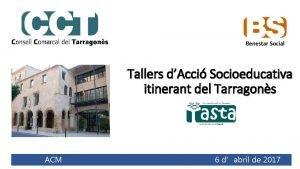 Tallers dAcci Socioeducativa itinerant del Tarragons ACM 6
