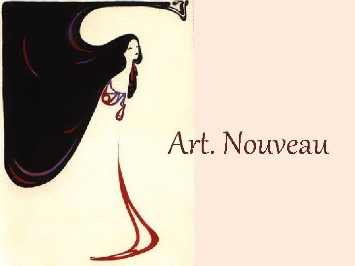 Art Nouveau Como surgiu o art nouveau O