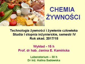 CHEMIA YWNOCI Technologia ywnoci i ywienie czowieka Studia