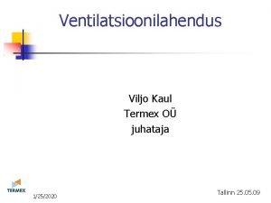 Ventilatsioonilahendus Viljo Kaul Termex O juhataja 11252020 Tallinn
