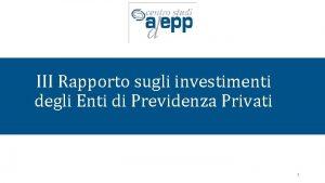 III Rapporto sugli investimenti degli Enti di Previdenza