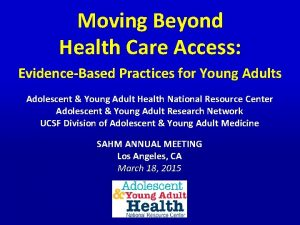 Moving Beyond Health Care Access EvidenceBased Practices for