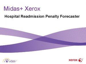 Midas Xerox Hospital Readmission Penalty Forecaster Hospital Readmission