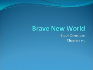 Brave New World Study Questions Chapters 1 3