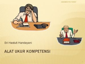 ASESMEN PSI YENNY Sri Hastuti Handayani ALAT UKUR