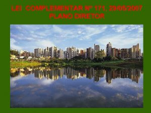LEI COMPLEMENTAR N 171 29052007 PLANO DIRETOR LEI