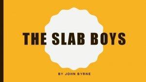 THE SLAB BOYS BY JOHN BYRNE 1950 S