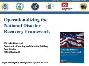 NATIONAL DISASTER RECOVERY FRAMEWORK Operationalizing the National Disaster