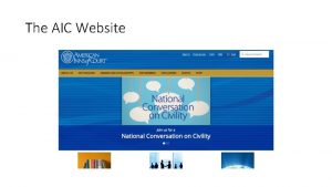 The AIC Website The AIC Website cont The