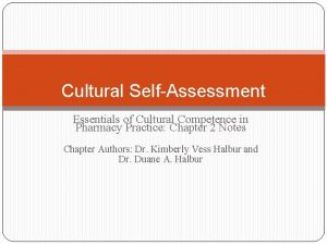 Cultural SelfAssessment Essentials of Cultural Competence in Pharmacy