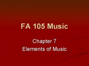 FA 105 Music Chapter 7 Elements of Music