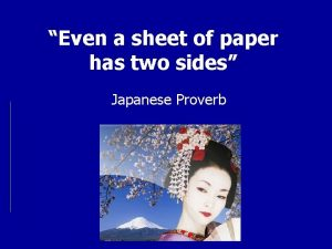 Even a sheet of paper has two sides