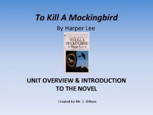 To Kill A Mockingbird By Harper Lee UNIT