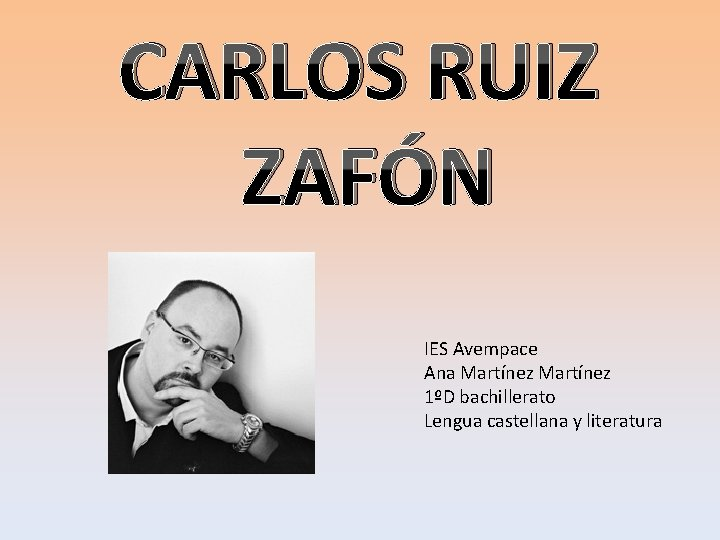 CARLOS RUIZ ZAFN IES Avempace Ana Martnez 1D