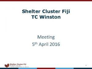Shelter Cluster Fiji TC Winston Meeting 5 th