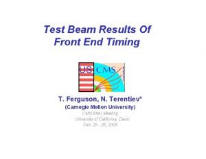 Test Beam Results Of Front End Timing US