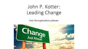 John P Kotter Leading Change Eine Fhrungskoalition aufbauen