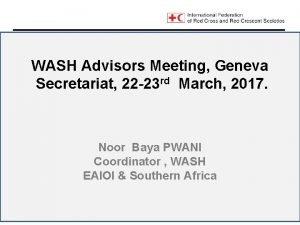 WASH Advisors Meeting Geneva Secretariat 22 23 rd