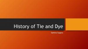 History of Tie and Dye Samina Suppra Tie