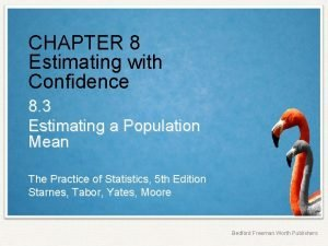 CHAPTER 8 Estimating with Confidence 8 3 Estimating