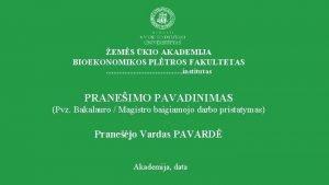 EMS KIO AKADEMIJA BIOEKONOMIKOS PLTROS FAKULTETAS institutas PRANEIMO