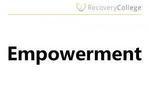 Empowerment Incredible change happens in your life when