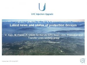 Latest news and status of protection devices V
