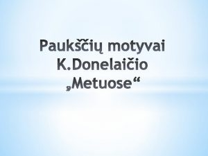 Kristijonas Donelaitis XVIII a lietuvi groins literatros pradininkas