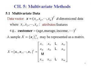 CH 5 Multivariate Methods 5 1 Multivariate Data