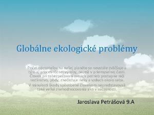 Globlne ekologick problmy Poet obyvateov na naej plante