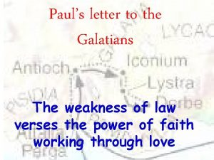 Pauls letter to the Galatians The weakness of