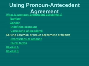 Using PronounAntecedent Agreement What is pronounantecedent agreement Number