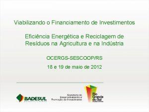 Viabilizando o Financiamento de Investimentos Eficincia Energtica e