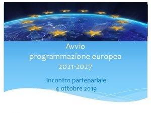 Avvio programmazione europea 2021 2027 Incontro partenariale 4