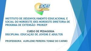 INSTITUTO DE DESENVOLVIMENTO EDUCACIONAL E SOCIAL DO NORDESTE