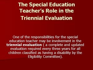 The Special Education Teachers Role in the Triennial